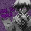 Fool The World | Kokichi Oma fanmix