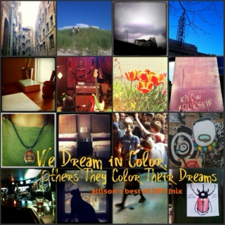 Best of 2011: We Dream in Color, Others They Color Their Dreams