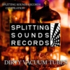 Dirty Vacuum Tubes - Splitting Sounds Records compilation