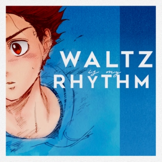 waltz is my rhythm