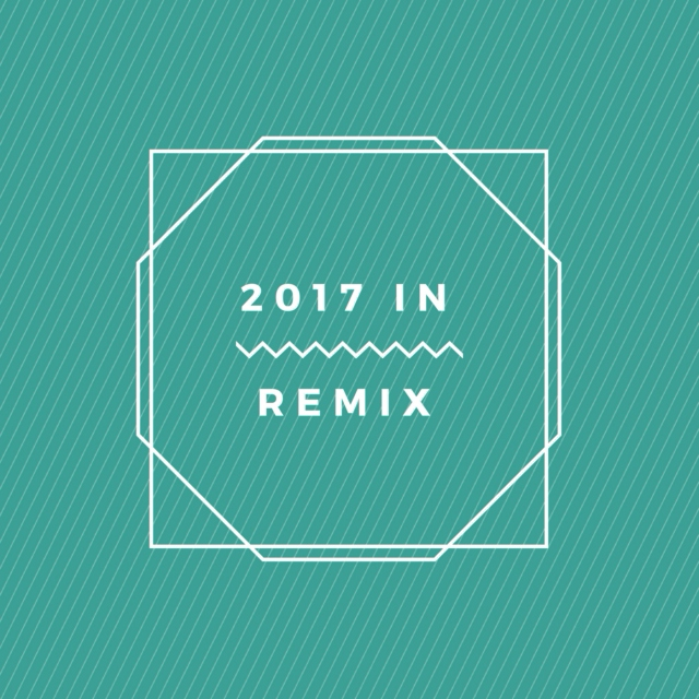 2017 in Remix