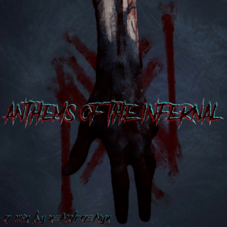 ANTHEMS OF THE INFERNAL