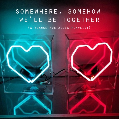 somewhere, somehow we'll be together
