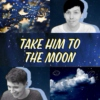 Take Him To The Moon ☽ A Phan Fanfic Playlist