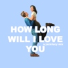 how long will i love you | a jack/lucy mix