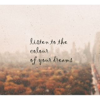 listen to the colour of your dreams