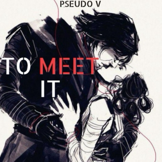 TO MEET IT