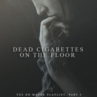 Dead Cigarettes on the Floor