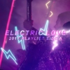 Electric Love // 2017 Playlist Side A