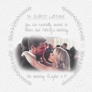 Olicity: The Wedding Playlist 2.0