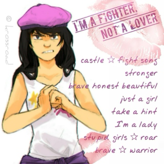 I'm a Fighter, not a Lover.