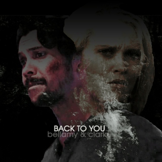 back to you || a bellamy & clarke fanmix