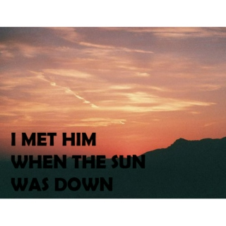 i met him when the sun was down - destiel