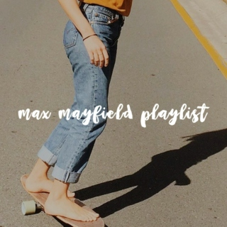 max mayfield playlist