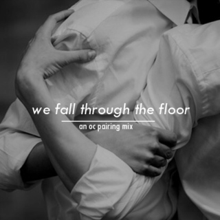 'we fall through the floor'