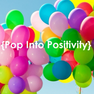 Pop Into Positivity