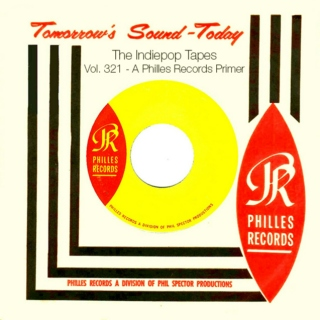 The Indiepop Tapes, Vol. 321: A Philles Records Primer
