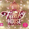Ministry Of Sound Presents: Funky House Classics