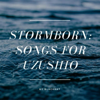 Stormborn: Songs for Uzushio