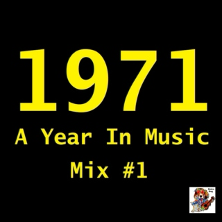 1971: A Year In Music [Mix #1]
