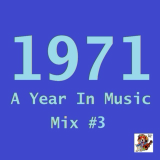 1971: A Year In Music [Mix #3]