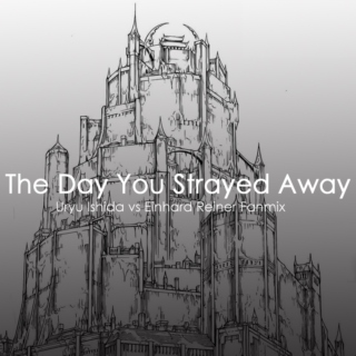 The Day You Strayed Away