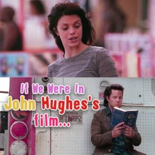 If We Were In John Hughes's film...