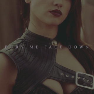 bury me face down || jocelyn