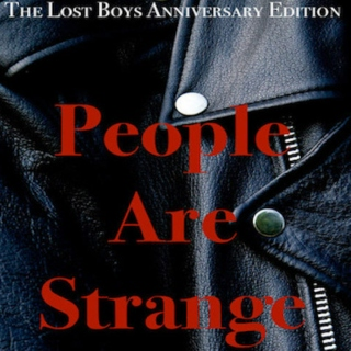 People Are Strange (Lost Boys Anniversary Edition) Story Playlist