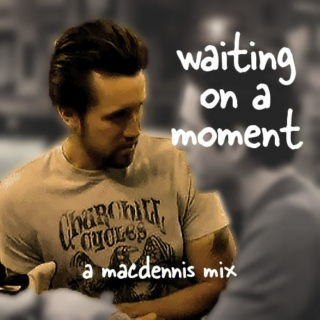 waiting on a moment