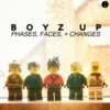 Boyz Up - Phases, Faces, + Changes