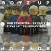 Boyz Up - Our Favorites... By Far 3