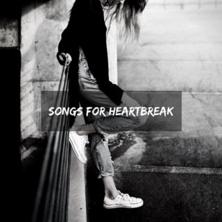 songs for heartbreak