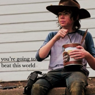 you're going to beat this world - carl grimes B-SIDE