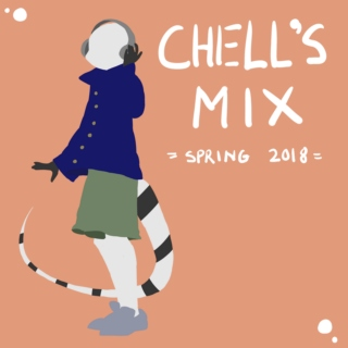 Chell's Mix [Spring 2018]