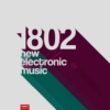 1802 | New Electronic Music