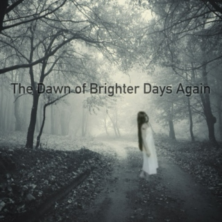 The Dawn of Brighter Days Again