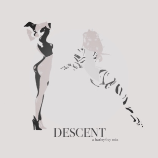 DESCENT; this is how we fall
