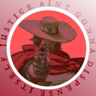 justice ain't gonna dispense itself