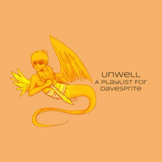 Unwell - A Playlist For Davesprite