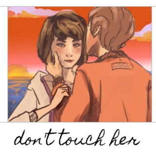 don't touch her
