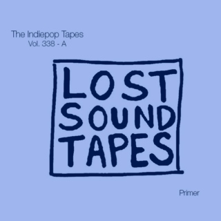 The Indiepop Tapes, Vol. 338: A Lost Sound Tapes Primer