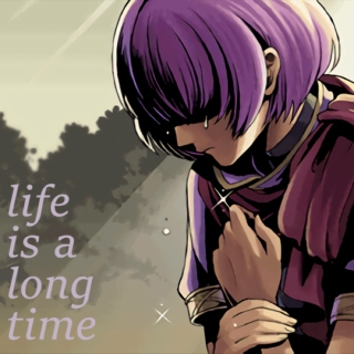 life is a long time