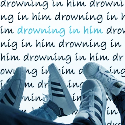 drowning in him.