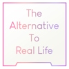 The Alternative To Real Life