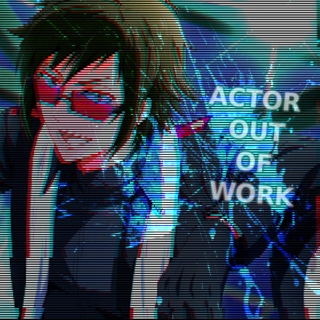 ACTOR OUT OF WORK