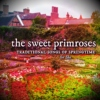 the sweet primroses: traditional songs of springtime