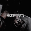 WICKED PARTS