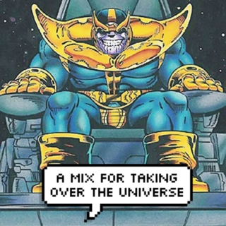 thanos's mix for taking over the universe
