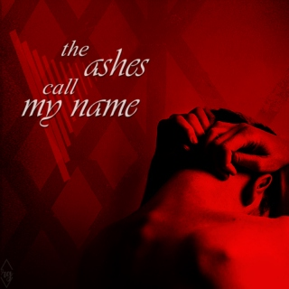 The ashes call my name